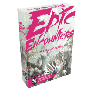 Epic Encounters: Hall of the Orc King
